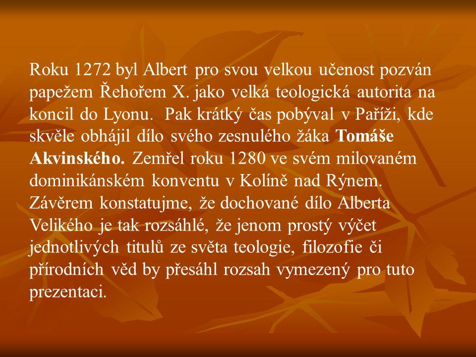Roku 1272 byl Albert pro svou velkou učenost pozván papežem Řehořem X