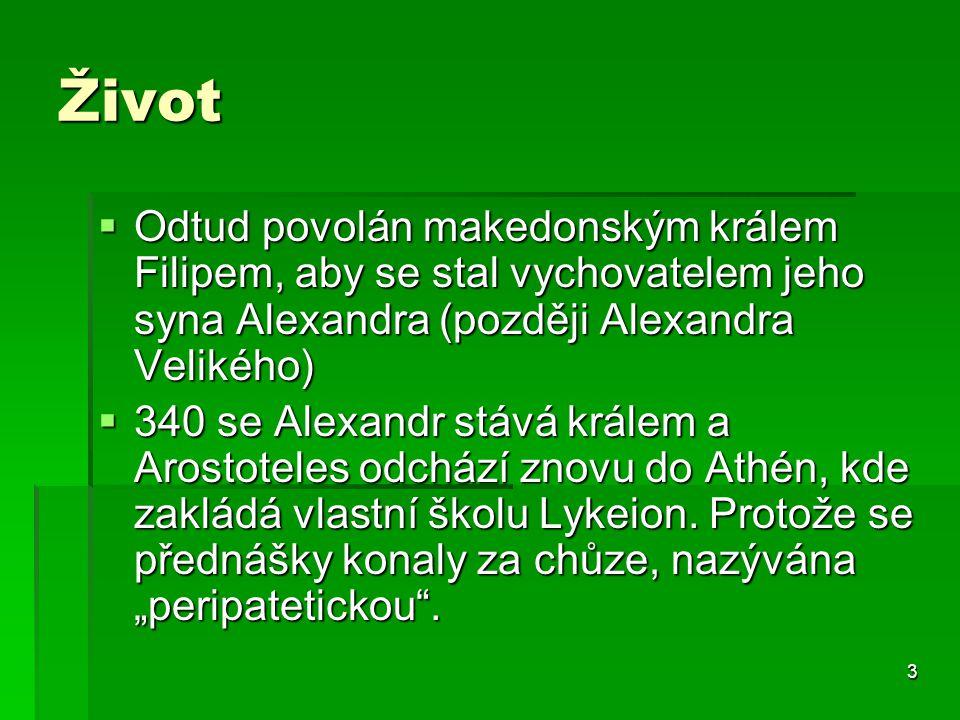 Život Odtud povolán makedonským králem Filipem, aby se stal vychovatelem jeho syna Alexandra (později Alexandra Velikého)