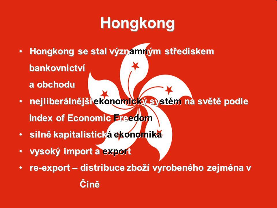 Hongkong Hongkong se stal významným střediskem bankovnictví a obchodu