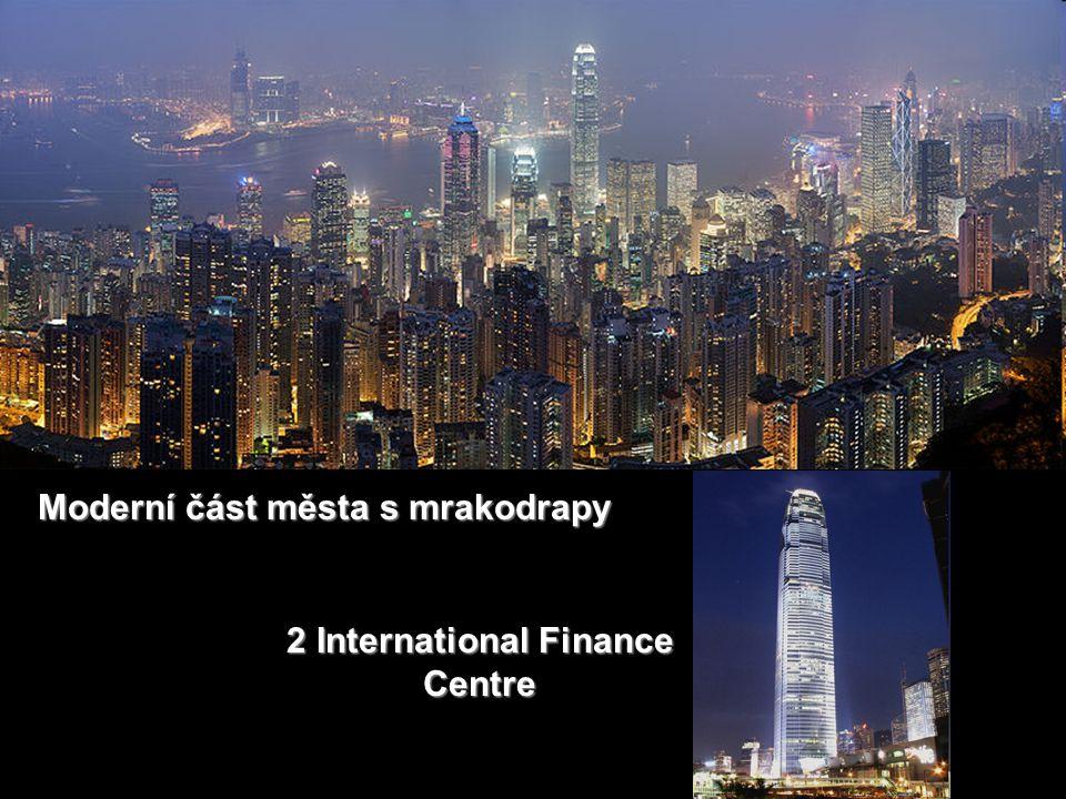 Moderní část města s mrakodrapy 2 International Finance Centre