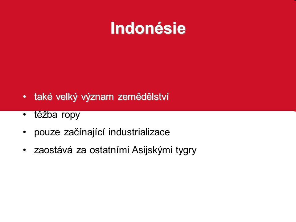 Indonésie také velký význam zemědělství těžba ropy