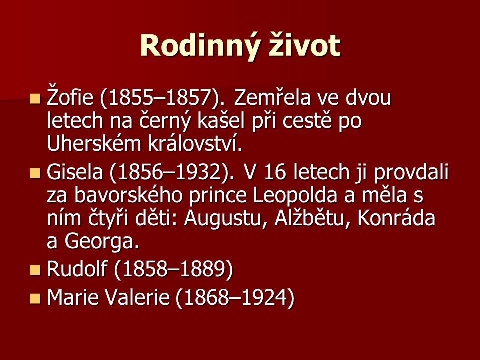 Rodinný život Žofie (1855–1857). Zemřela ve dvou letech na černý kašel při cestě po Uherském království.