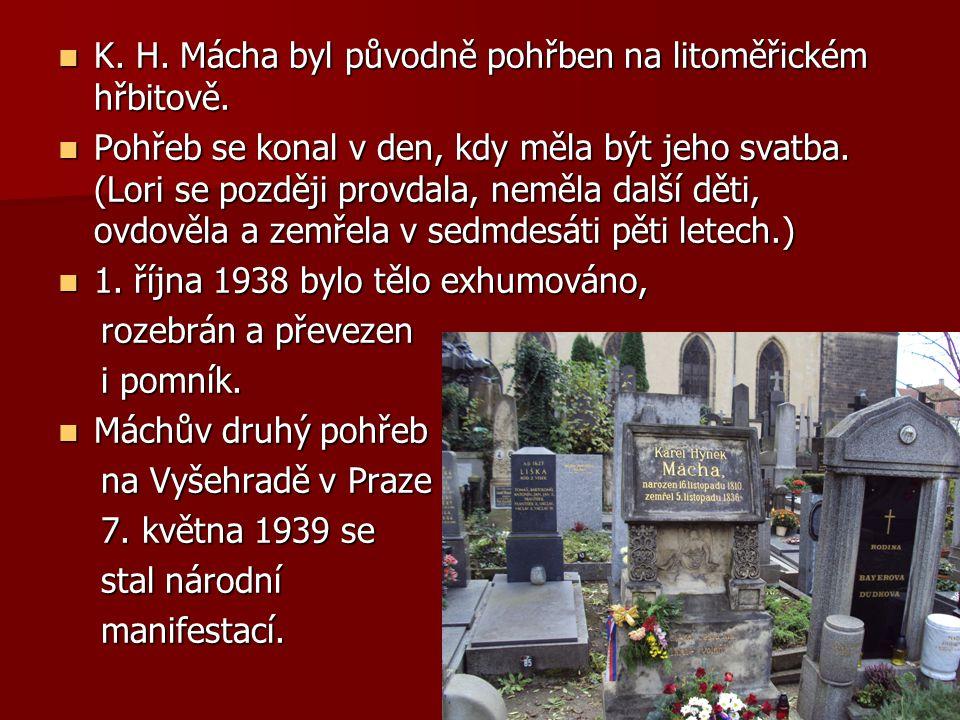 K. H. Mácha byl původně pohřben na litoměřickém hřbitově.