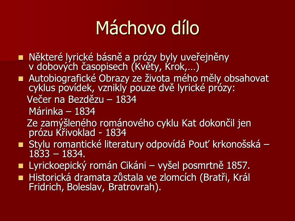 Máchovo dílo Některé lyrické básně a prózy byly uveřejněny v dobových časopisech (Květy, Krok,…)