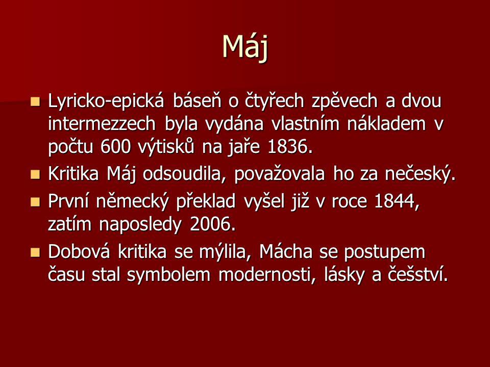 Máj Lyricko-epická báseň o čtyřech zpěvech a dvou intermezzech byla vydána vlastním nákladem v počtu 600 výtisků na jaře 1836.