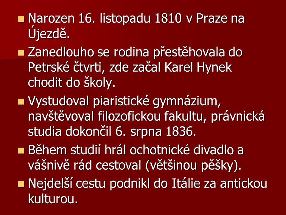Narozen 16. listopadu 1810 v Praze na Újezdě.