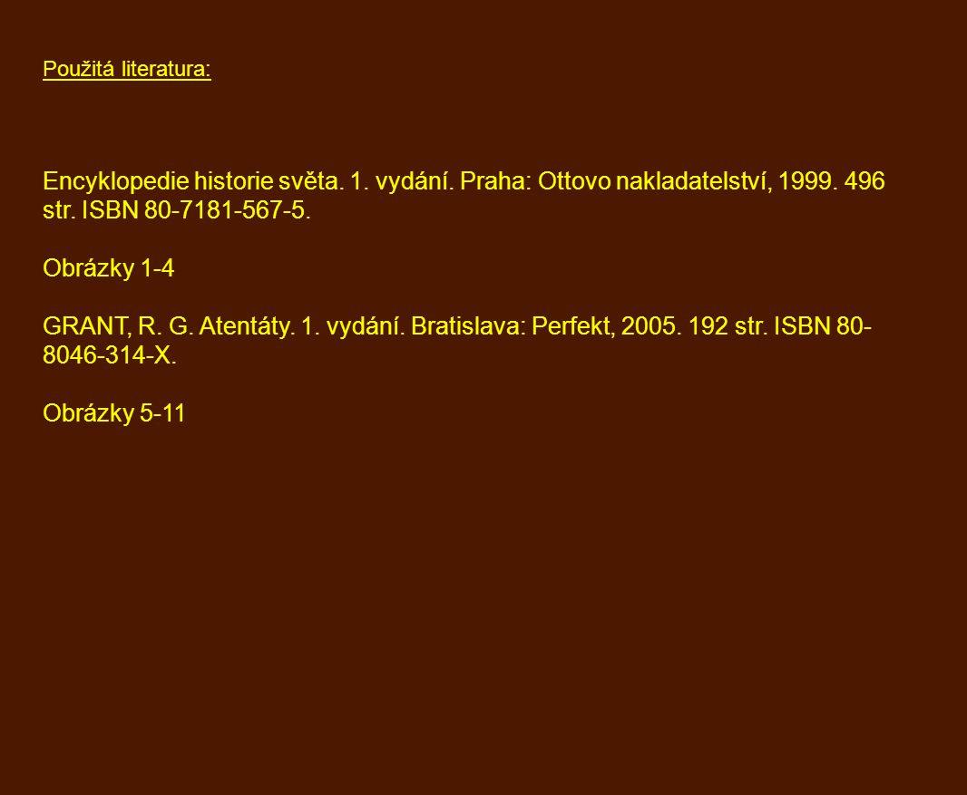 Použitá literatura: Encyklopedie historie světa. 1. vydání. Praha: Ottovo nakladatelství, 1999. 496 str. ISBN 80-7181-567-5.