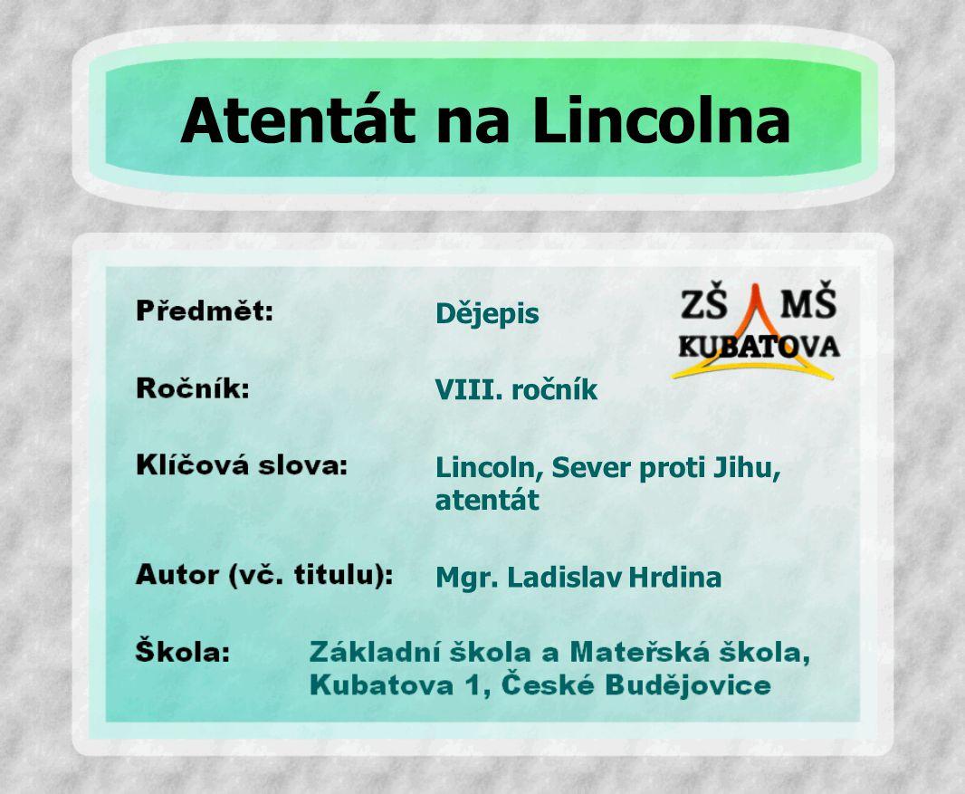 Atentát na Lincolna Dějepis VIII. ročník