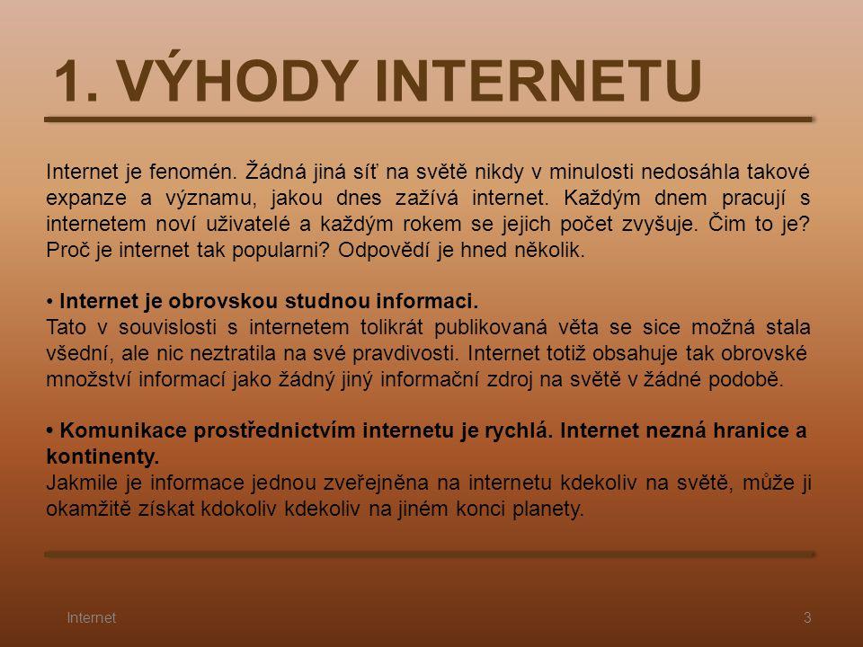 1. VÝHODY INTERNETU