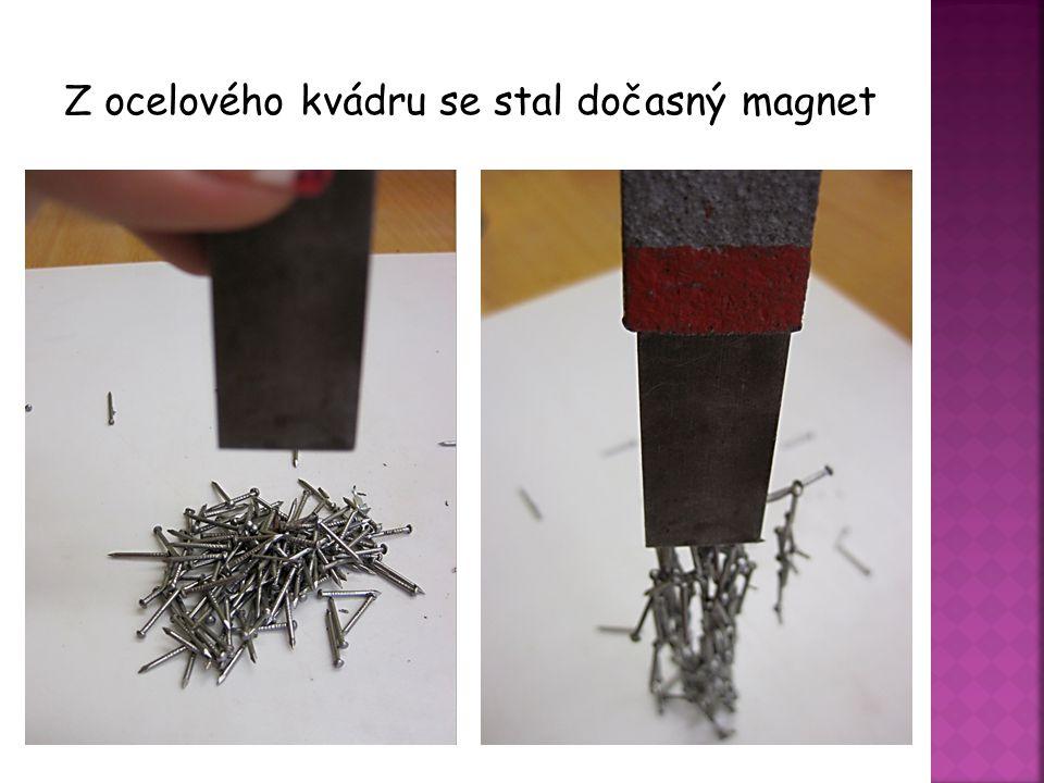 Z ocelového kvádru se stal dočasný magnet