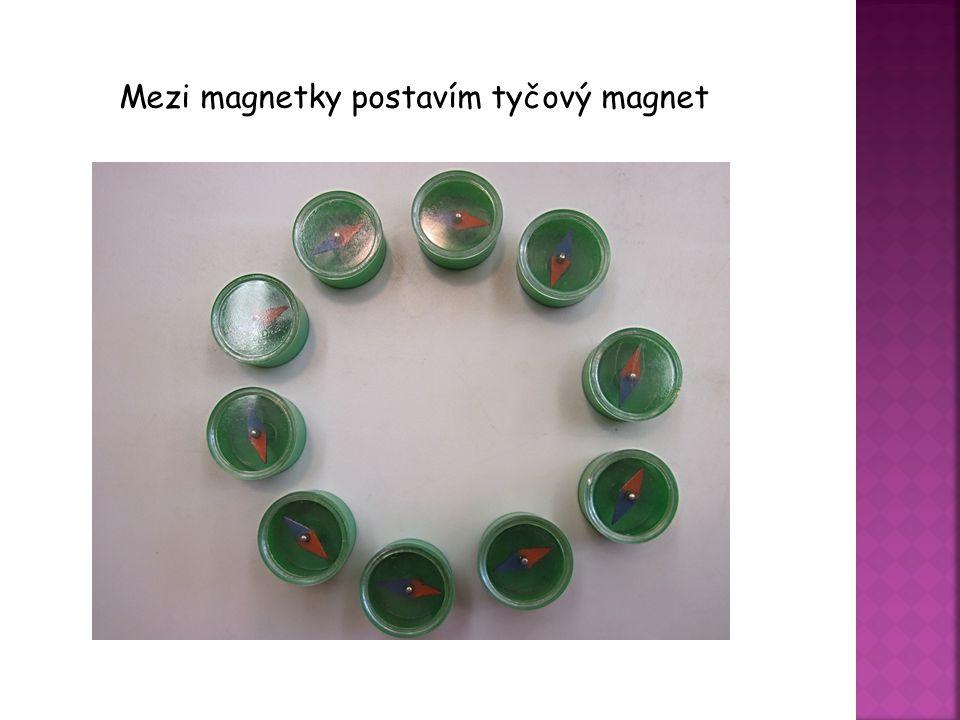 Mezi magnetky postavím tyčový magnet