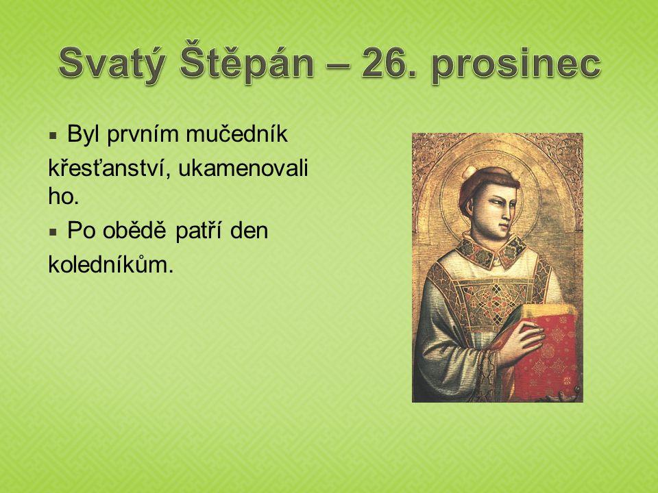 Svatý Štěpán – 26. prosinec