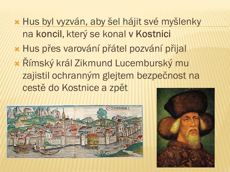 Hus byl vyzván, aby šel hájit své myšlenky na koncil, který se konal v Kostnici