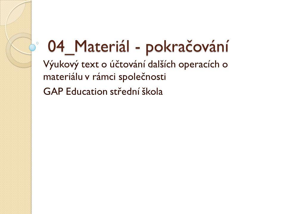 04_Materiál - pokračování