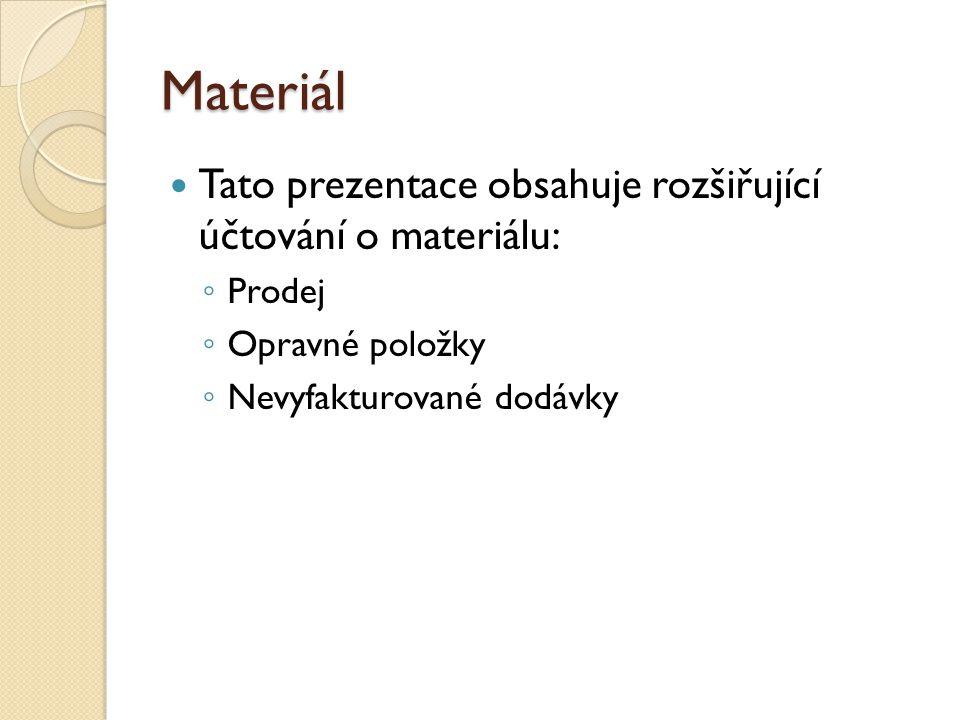 Materiál Tato prezentace obsahuje rozšiřující účtování o materiálu: