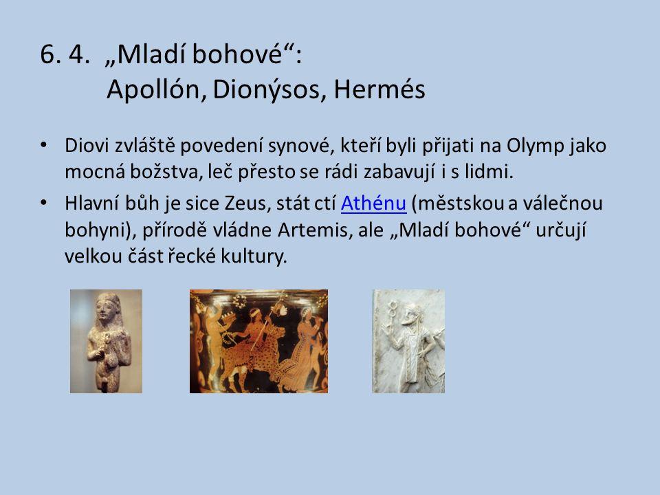 "6. 4. ""Mladí bohové : Apollón, Dionýsos, Hermés"