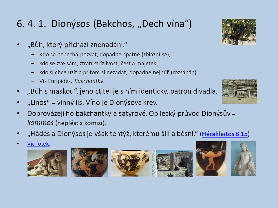 "6. 4. 1. Dionýsos (Bakchos, ""Dech vína )"