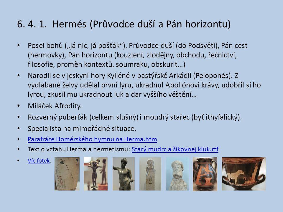 6. 4. 1. Hermés (Průvodce duší a Pán horizontu)