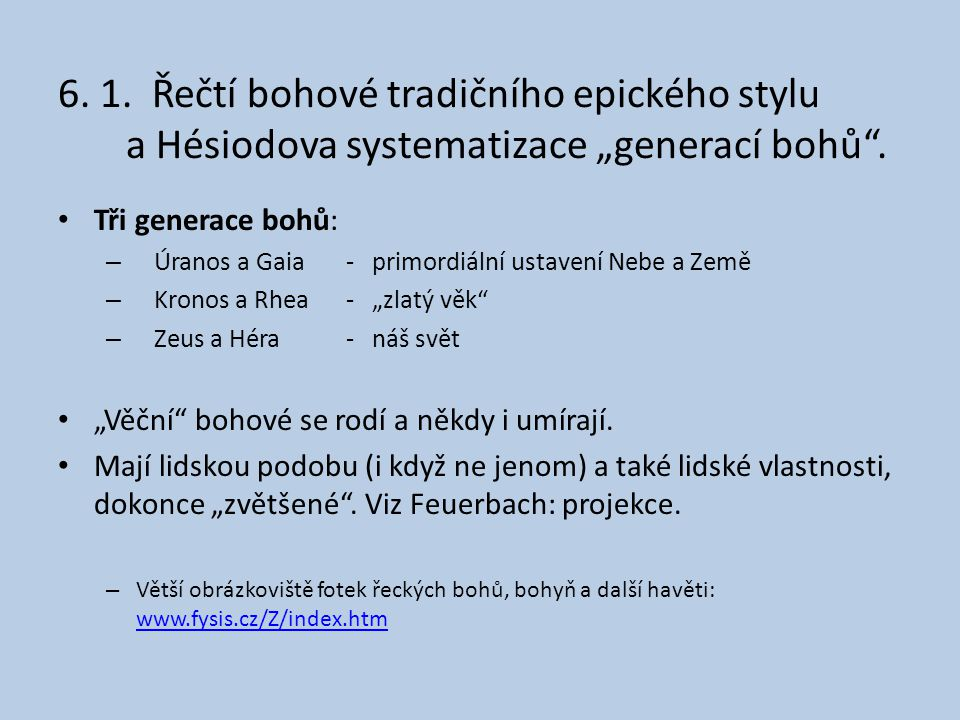 """6. 1. Řečtí bohové tradičního epického stylu a Hésiodova systematizace """"generací bohů ."""
