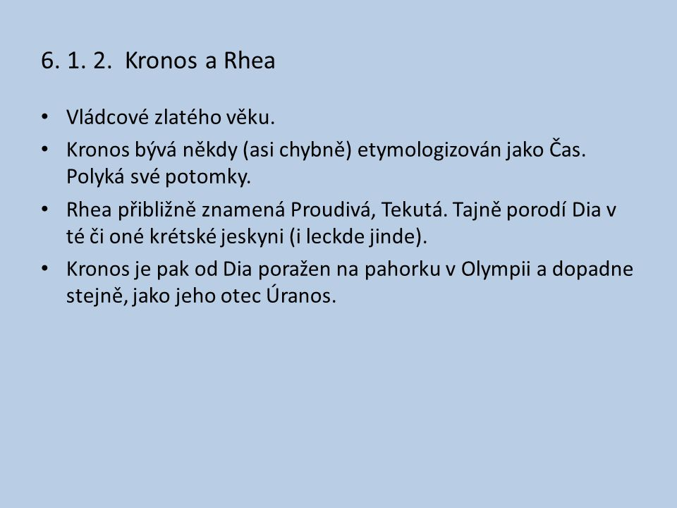 6. 1. 2. Kronos a Rhea Vládcové zlatého věku.