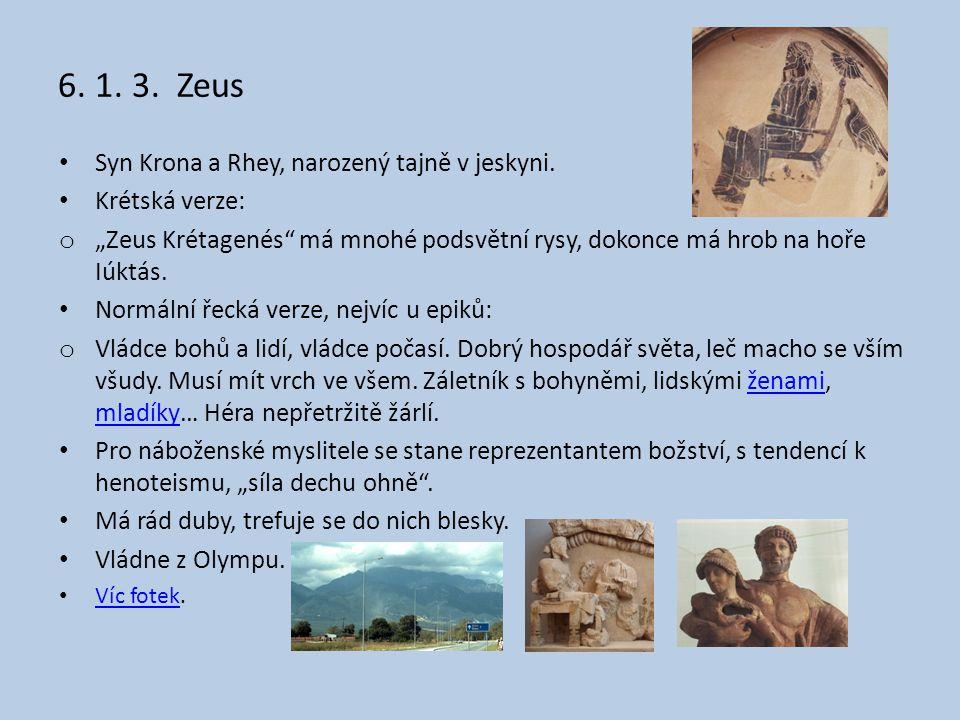 6. 1. 3. Zeus Syn Krona a Rhey, narozený tajně v jeskyni.