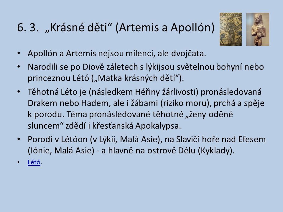 "6. 3. ""Krásné děti (Artemis a Apollón)"
