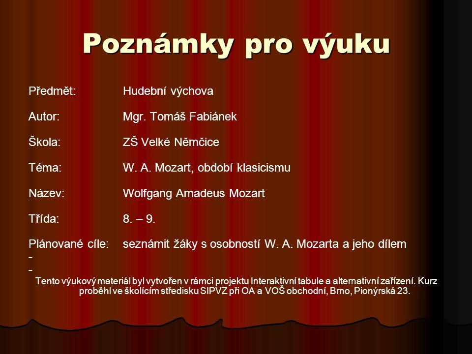 Poznámky pro výuku Předmět: Hudební výchova Autor: Mgr. Tomáš Fabiánek
