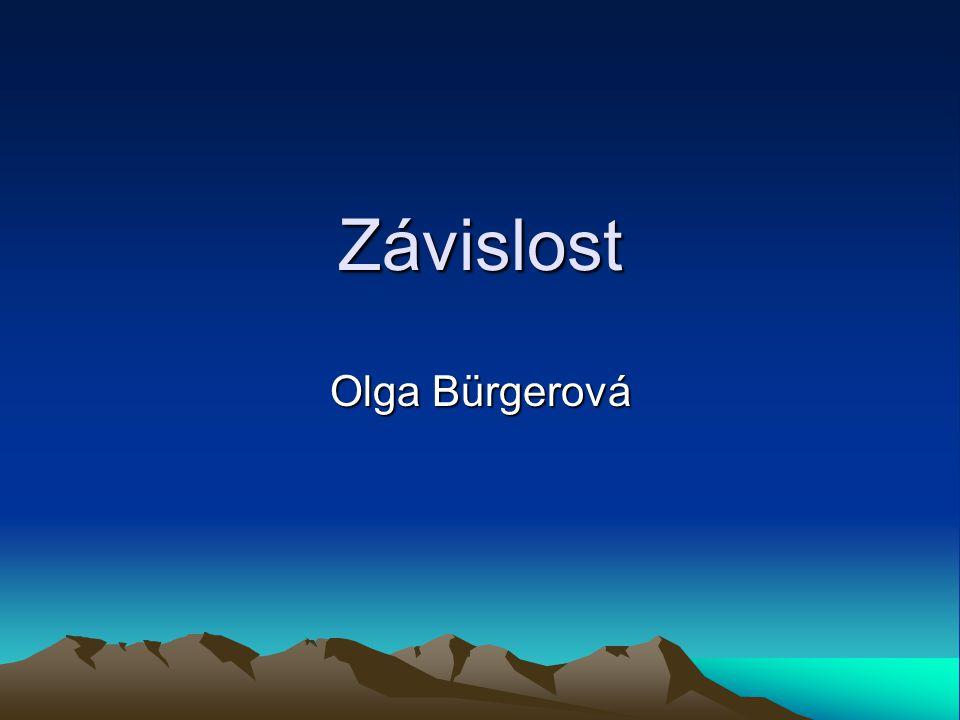 Závislost Olga Bürgerová
