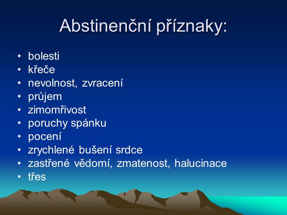 Abstinenční příznaky:
