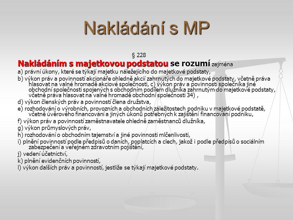 Nakládání s MP Nakládáním s majetkovou podstatou se rozumí zejména