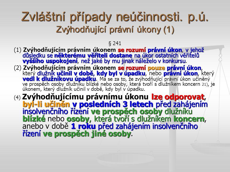 Zvláštní případy neúčinnosti. p.ú. Zvýhodňující právní úkony (1)