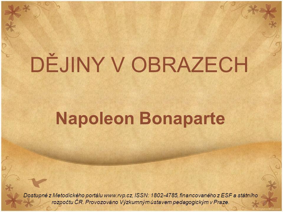 DĚJINY V OBRAZECH Napoleon Bonaparte