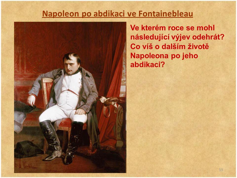 Napoleon po abdikaci ve Fontainebleau