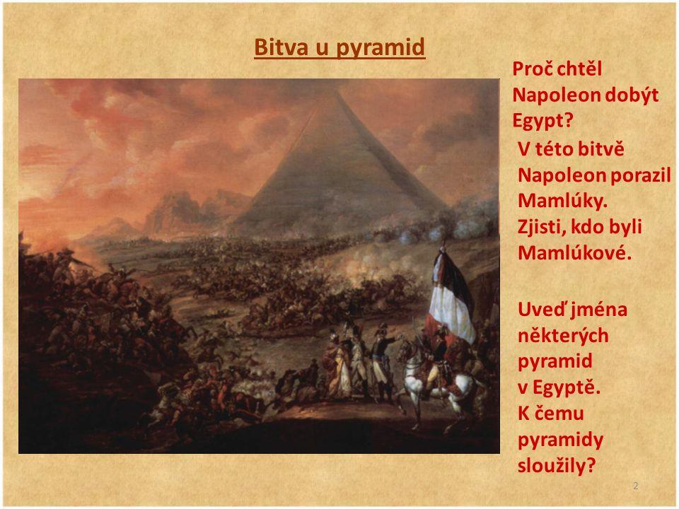 Bitva u pyramid Proč chtěl Napoleon dobýt Egypt