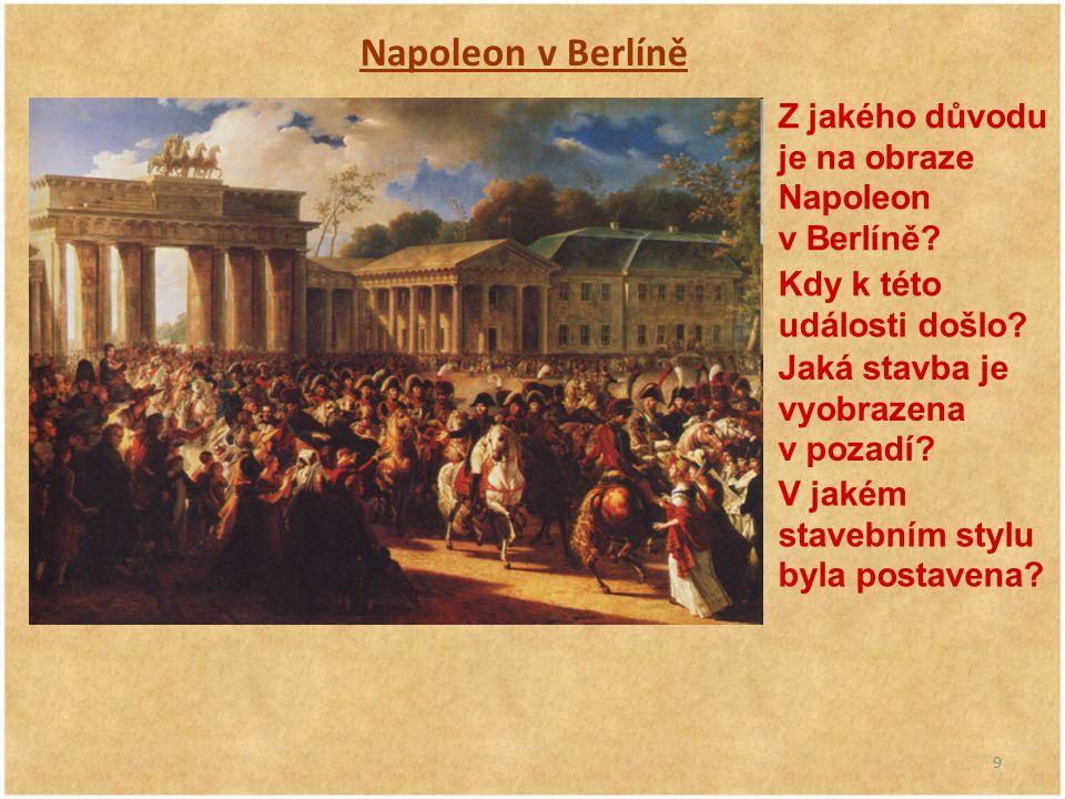 Napoleon v Berlíně Z jakého důvodu je na obraze Napoleon v Berlíně