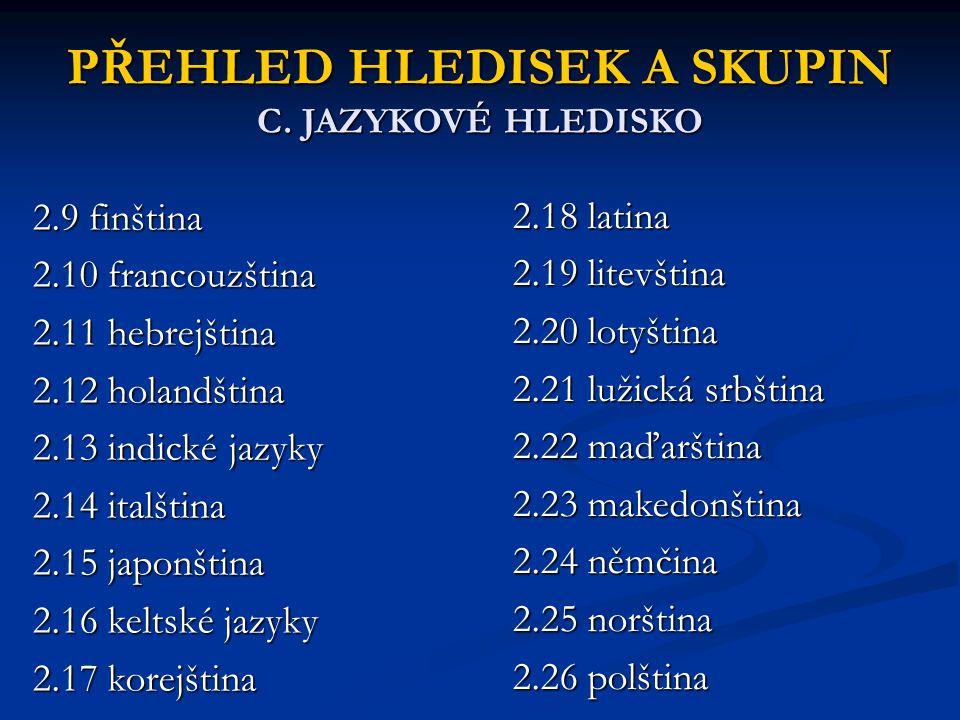 PŘEHLED HLEDISEK A SKUPIN C. JAZYKOVÉ HLEDISKO