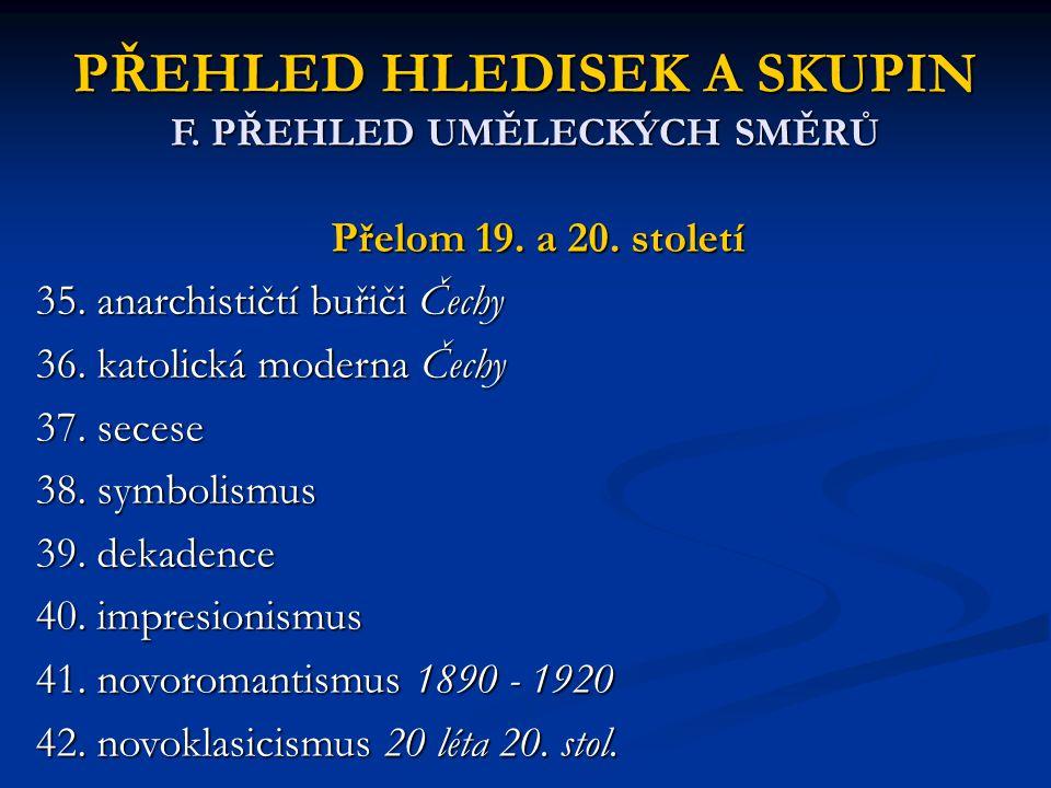 PŘEHLED HLEDISEK A SKUPIN F. PŘEHLED UMĚLECKÝCH SMĚRŮ