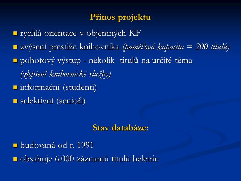 Přínos projektu rychlá orientace v objemných KF. zvýšení prestiže knihovníka (paměťová kapacita = 200 titulů)