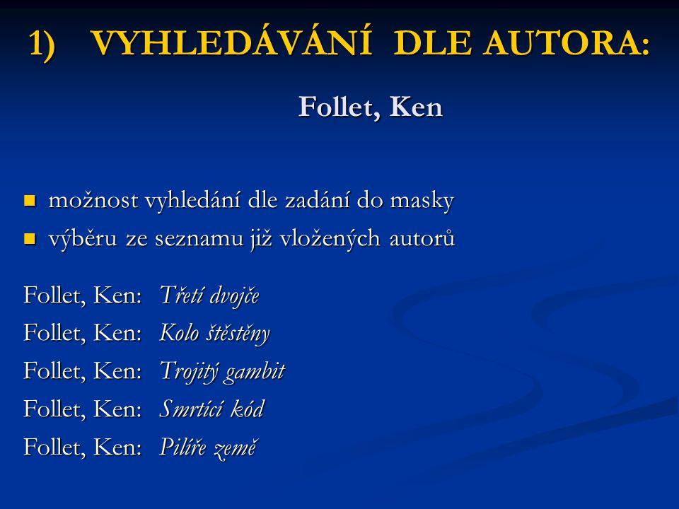 VYHLEDÁVÁNÍ DLE AUTORA: Follet, Ken
