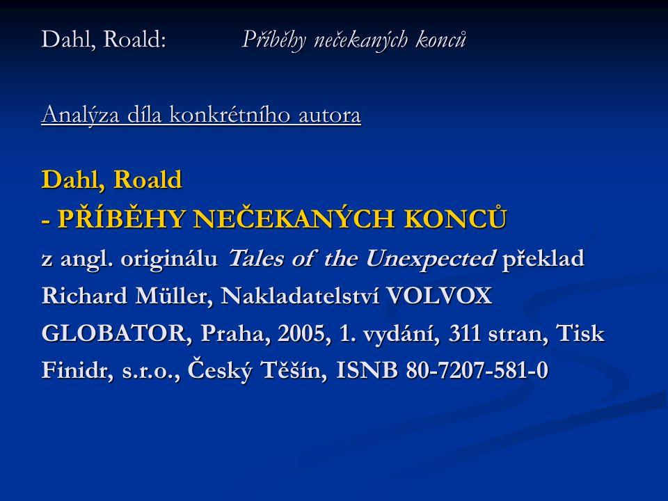 Dahl, Roald: Příběhy nečekaných konců Analýza díla konkrétního autora Dahl, Roald - PŘÍBĚHY NEČEKANÝCH KONCŮ z angl.