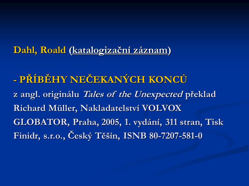 Dahl, Roald (katalogizační záznam) - PŘÍBĚHY NEČEKANÝCH KONCŮ z angl