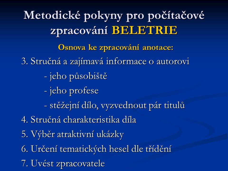 Metodické pokyny pro počítačové zpracování BELETRIE
