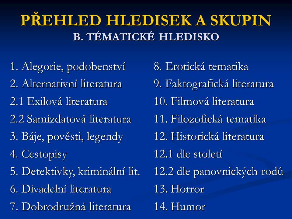 PŘEHLED HLEDISEK A SKUPIN B. TÉMATICKÉ HLEDISKO