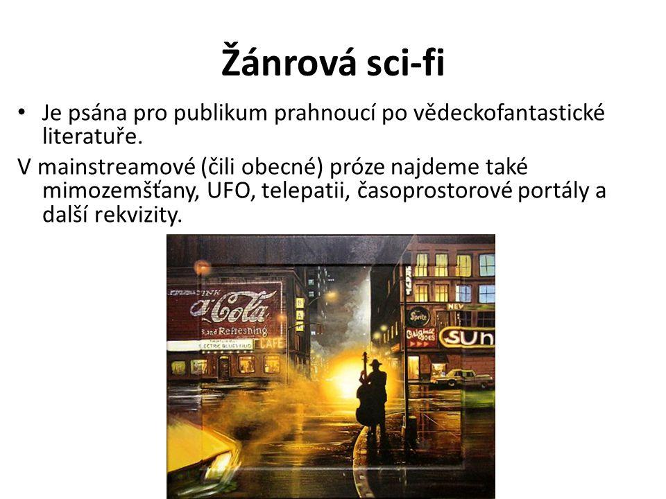 Žánrová sci-fi Je psána pro publikum prahnoucí po vědeckofantastické literatuře.