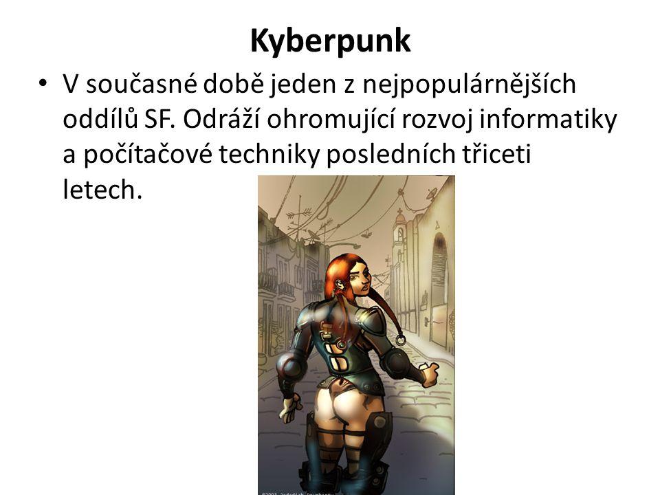 Kyberpunk V současné době jeden z nejpopulárnějších oddílů SF.