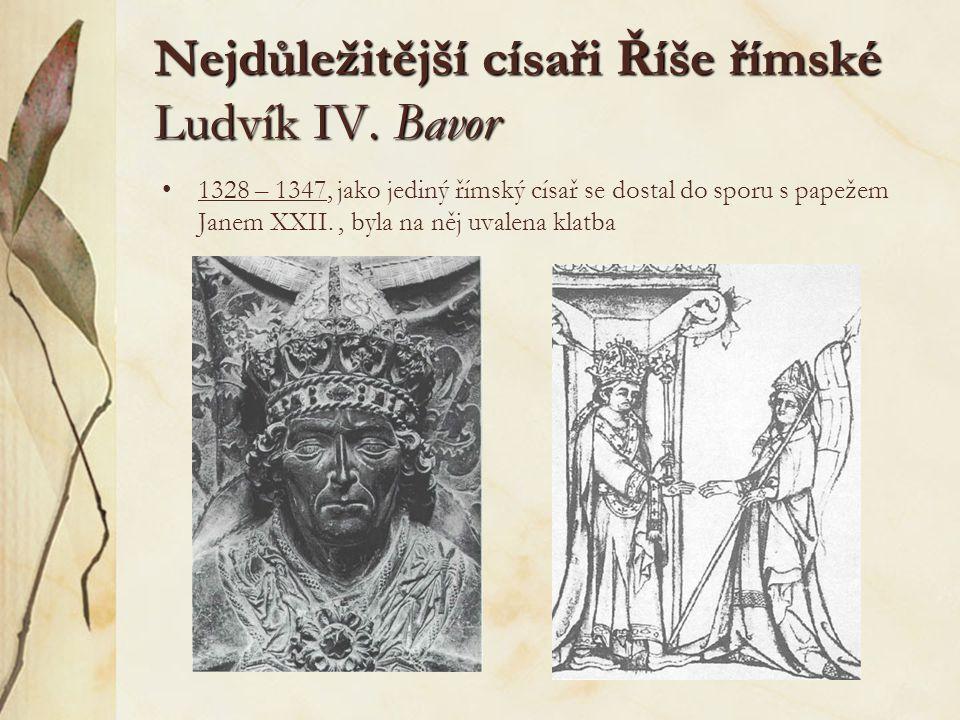 Nejdůležitější císaři Říše římské Ludvík IV. Bavor