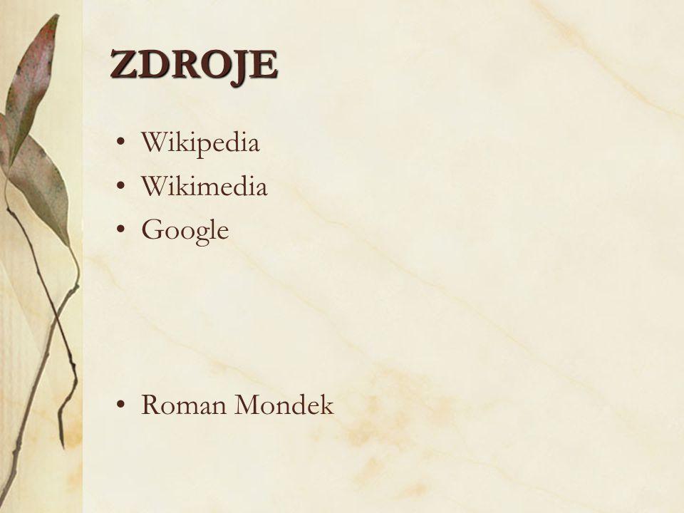 ZDROJE Wikipedia Wikimedia Google Roman Mondek