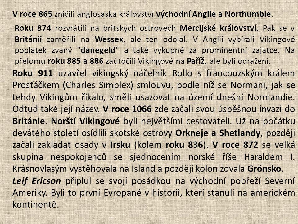V roce 865 zničili anglosaská království východní Anglie a Northumbie.