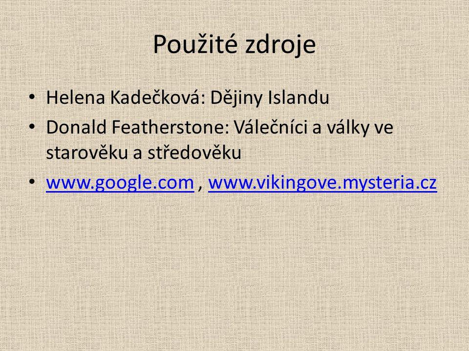 Použité zdroje Helena Kadečková: Dějiny Islandu