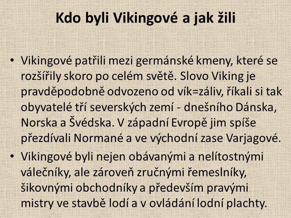 Kdo byli Vikingové a jak žili